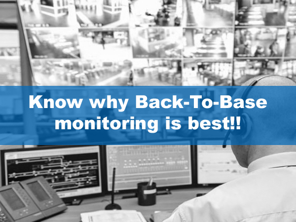 Know why Back-To-Base monitoring is best!!